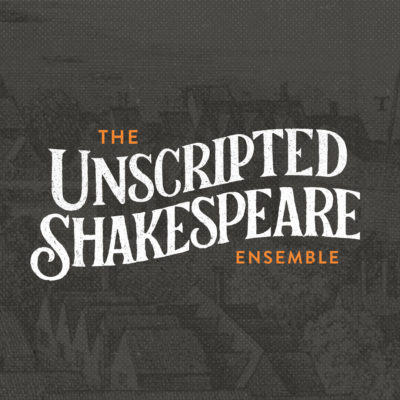 The Unscripted Shakespeare Ensemble